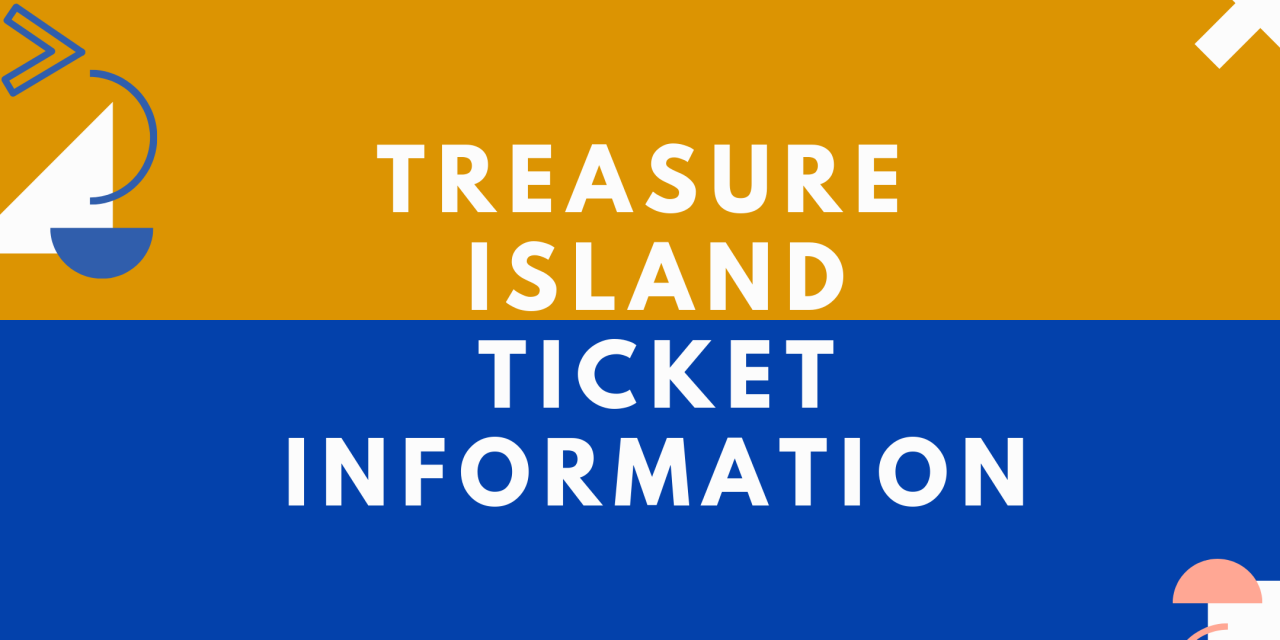 IMPORTANT: Treasure Island Tickets 🎫